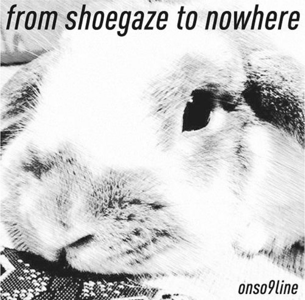 from shoegaze to nowhere